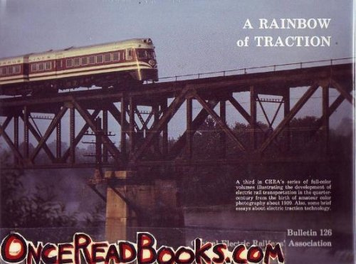 9780915348268: A Rainbow of Traction (Bulletin / Central Electric Railfans' Association)