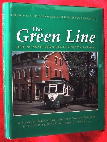 The Green Line: The Cincinnati, Newport &: Lehmann, Terry;Clark, Earl