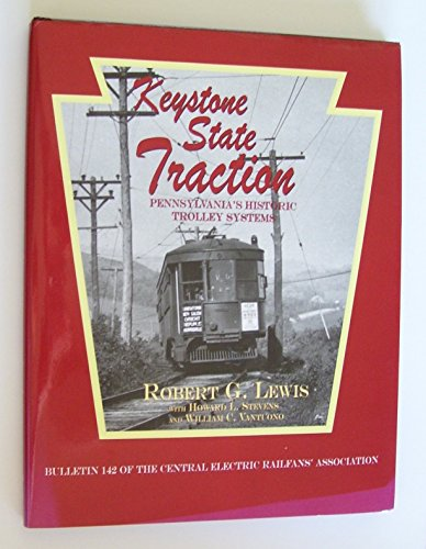 9780915348428: Keystone State Traction: Pennsylvania's Historic Trolley Systems