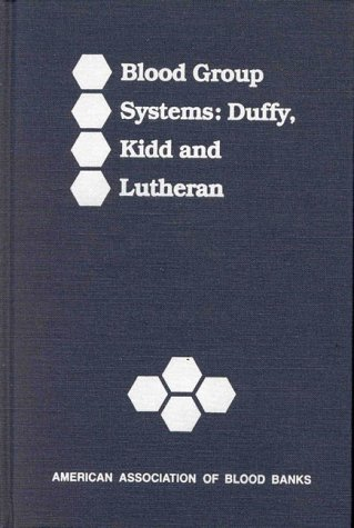 9780915355556: Blood Group Systems: Duffy, Kidd and Lutheran