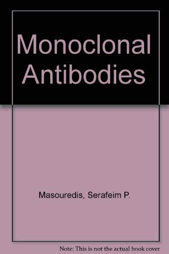 Monoclonal Antibodies: Masouredis, Serafeim P.