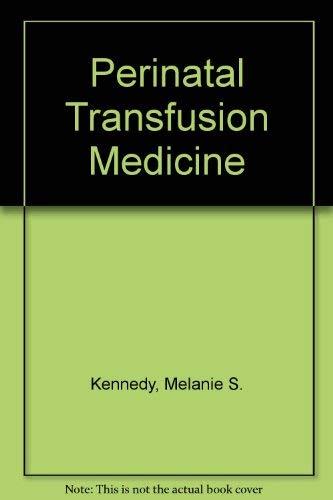 9780915355846: Perinatal Transfusion Medicine