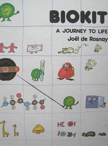 Biokit, a journey to life: Rosnay, Joel de