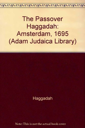 The Passover Haggadah: Amsterdam, 1695 (Hebrew Edition)