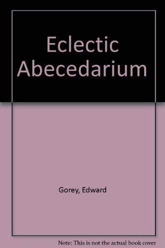Eclectic Abecedarium: GOREY, EDWARD