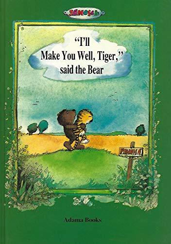 9780915361427: I'll Make You Well, Tiger, Said the Bear (English and German Edition)