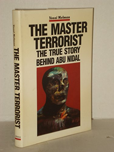 The Master Terrorist: The True Story of Abu-Nidal