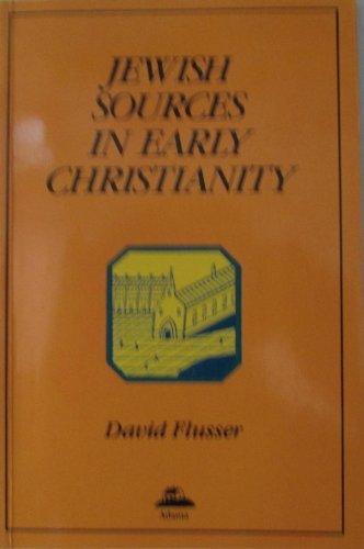 Jewish Sources in Early Christianity: Flusser, David. Tranzlated by Yahadut u-Mekorot ha-Natsrut