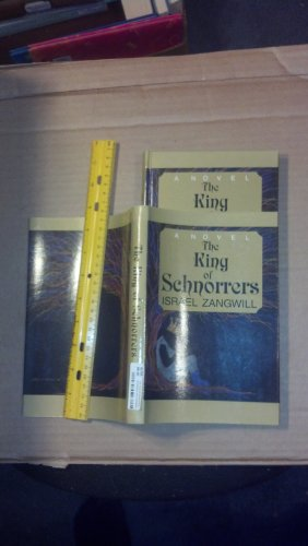 The King of Schnorrers: Grotesque and Fantasies: Zangwill, Israel