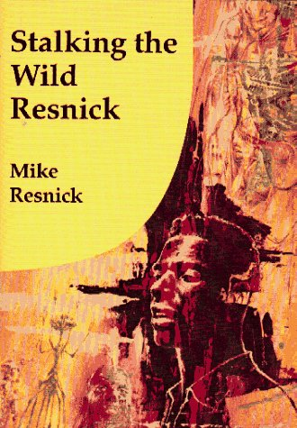 Stalking the Wild Resnick: Resnick, Mike