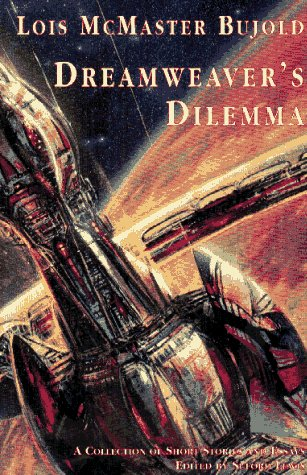 Dreamwriter's Dilemma: a Collection of Short Stories: Bujold, Lois McMaster