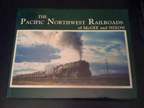 The Pacific Northwest Railroads of McGee and