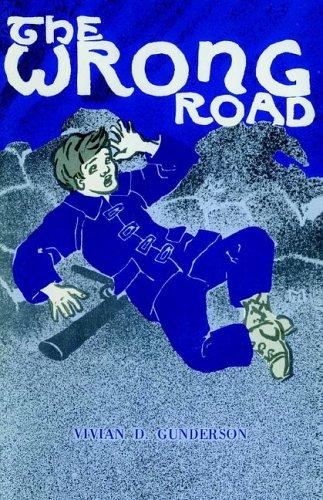 The Wrong Road: Vivian D. Gunderson