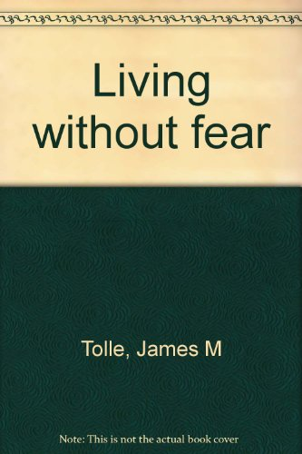 Living without fear: Tolle, James M