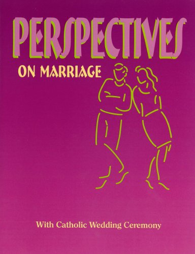 Perspectives On Marriage: Catholic Wedding Ceremony: (Pre-Cana