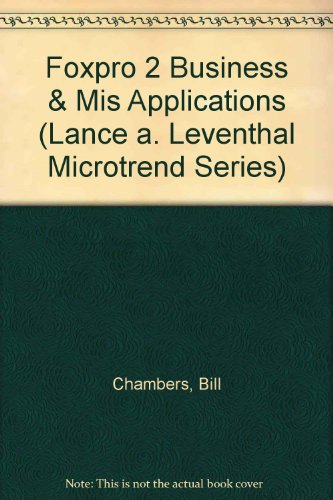 Foxpro 2 Business & Mis Applications (Lance a. Leventhal Microtrend Series): Chambers, Bill