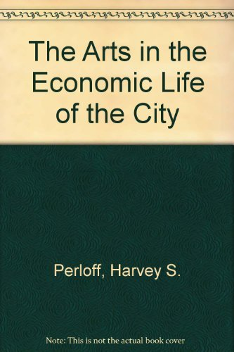 9780915400171: The Arts in the Economic Life of the City