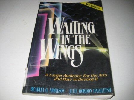 Waiting in the Wings: A Larger Audience: Bradley G. &
