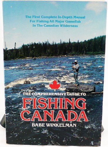 Comprehensive Guide to Fishing Canada (9780915405008) by Babe Winkelman
