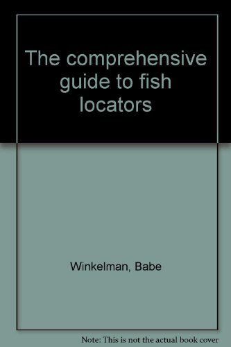 The comprehensive guide to fish locators (0915405024) by Babe Winkelman