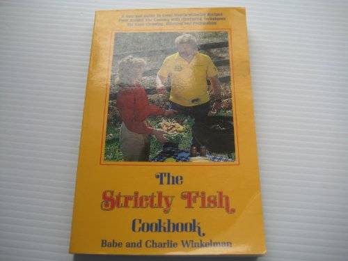 The Strictly Fish Cookbook (9780915405046) by Babe Winkelman; Charlie
