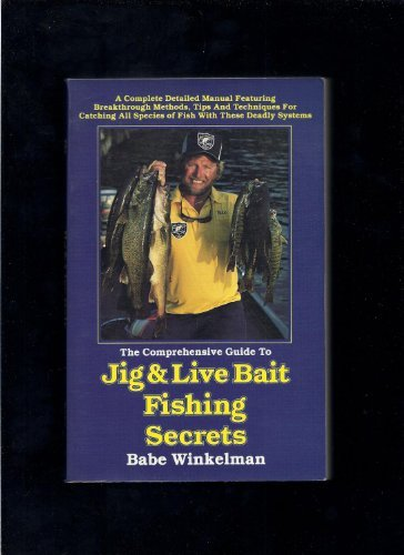 Comprehensive Guide to Jig and Live Bait Fishing Secrets (0915405059) by Babe Winkelman