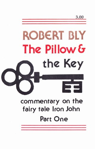 9780915408313: 001: The Pillow & the Key: Commentary on the Fairy Tale Iron John