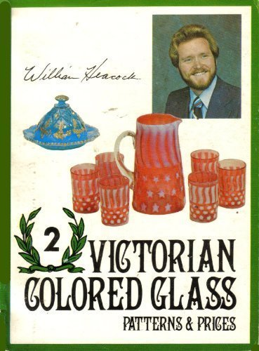 9780915410132: Victorian Colored Glass: Bk. 2: Patterns and Prices