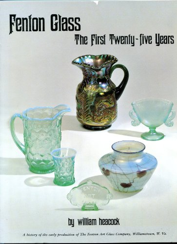 9780915410279: Fenton Glass the First 25 Years with 1998 Price Guide