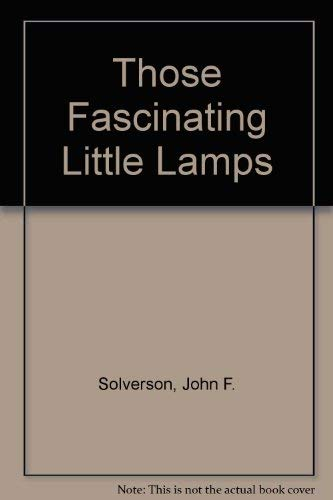9780915410439: Those Fascinating Little Lamps