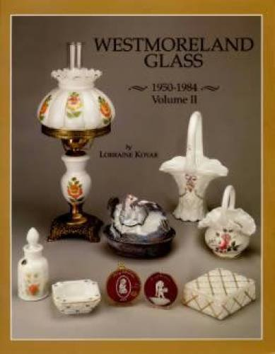 9780915410804: Westmoreland Glass, 1950-1984: With Price Guide, Vol. 2