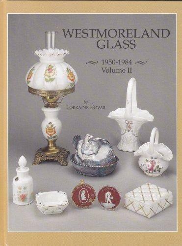 9780915410811: Westmoreland Glass, 1950-1984 Vol. 2