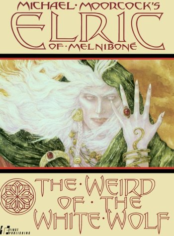 Elric: The Weird of the White Wolf (0915419874) by Roy Thomas