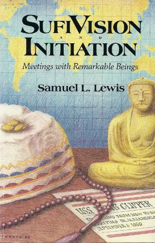 Sufi Vision and Initiation: Meetings With Remarkable Beings