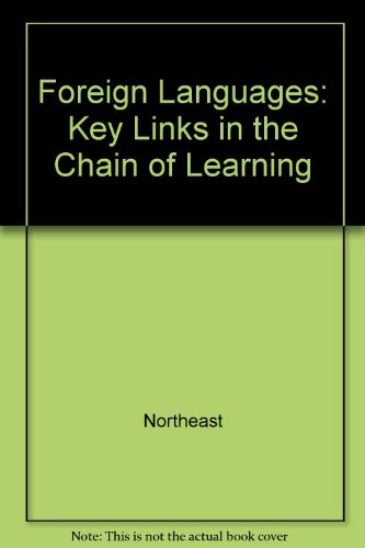 9780915432837: Foreign Languages: Key Links in the Chain of Learning (Northeast Conference on the Teaching of Foreign Languages)