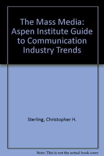 9780915436897: The Mass Media: Aspen Institute Guide to Communication Industry Trends