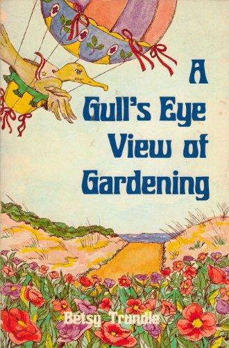 9780915442089: A Gull's Eye View of Gardening