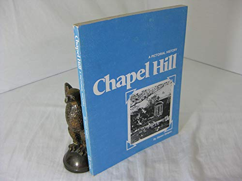 9780915442348: Chapel Hill: A Pictorial History