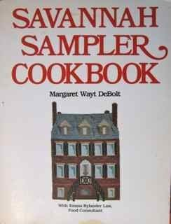 Savannah Sampler Cookbook: A Collection of the Best of Low Country Cookery and Restoration Recipe...