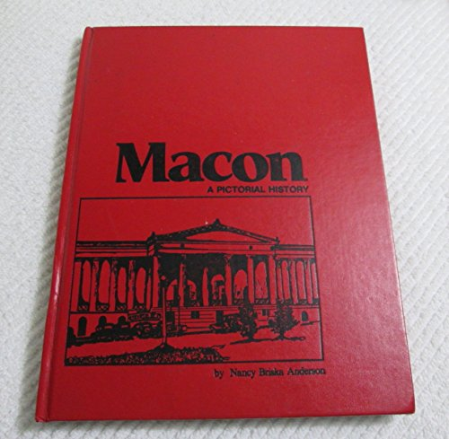 The Middle Georgia Historical Society Presents Macon, a Pictorial History (signed): Anderson, Nancy...