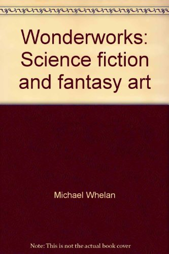 9780915442751: Wonderworks: Science fiction and fantasy art