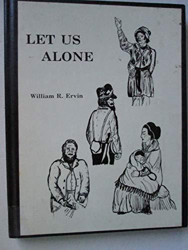 Let Us Alone: Ervin, William R.