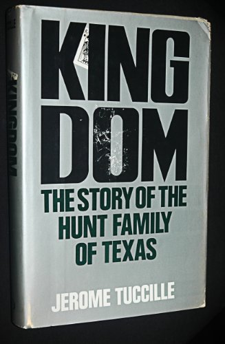 9780915463008: Kingdom: The Story of the Hunt Family of Texas