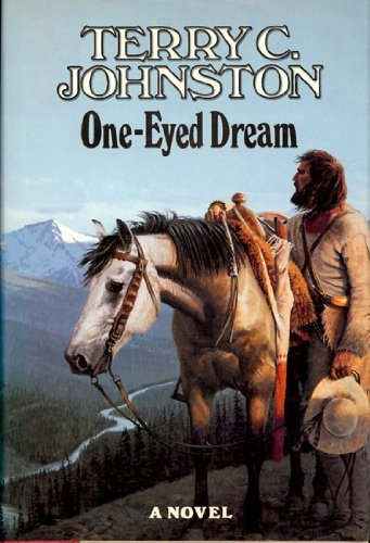 ONE EYED DREAM (0915463385) by Terry C. Johnston