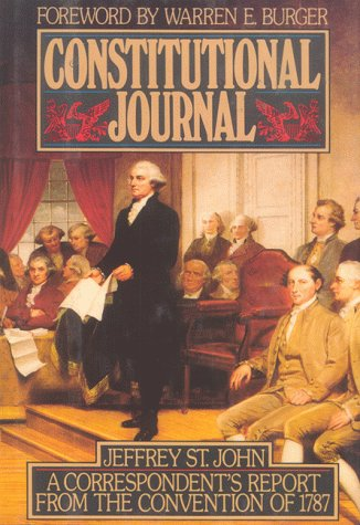 Constitutional Journal: A Correspondent's Report from the: Jeffrey St. John