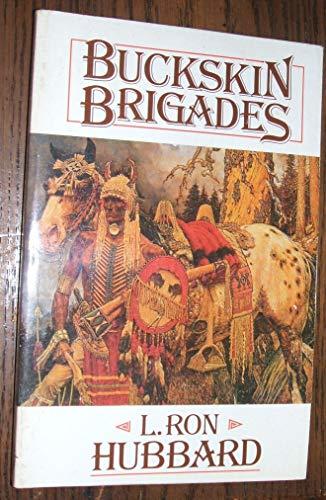 9780915463466: Buckskin Brigades