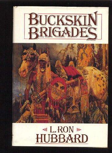 9780915463473: BUCKSKIN BRIGADES (Frontier Library)
