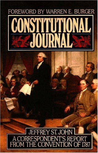 9780915463558: Constitutional Journal: Correspondent's Report from the Convention of 1787