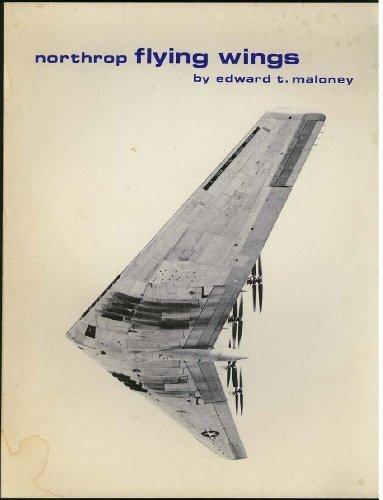 Northrop Flying Wings: Maloney, Edward T.