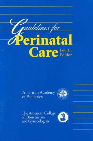 9780915473359: Guidelines for Perinatal Care (4th ed)